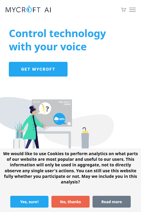 "A screenshot of the Mycroft home page with a cookie message visible on the bottom of the screen. It reads: ""We would like to use Cookies to perform analytics on what parts of our website are most popular and useful to our users. This information will only be used in aggregate, not to directly observe any single user's actions. You can still use this website fully whether you participate or not. May we include you in this analysis?"""