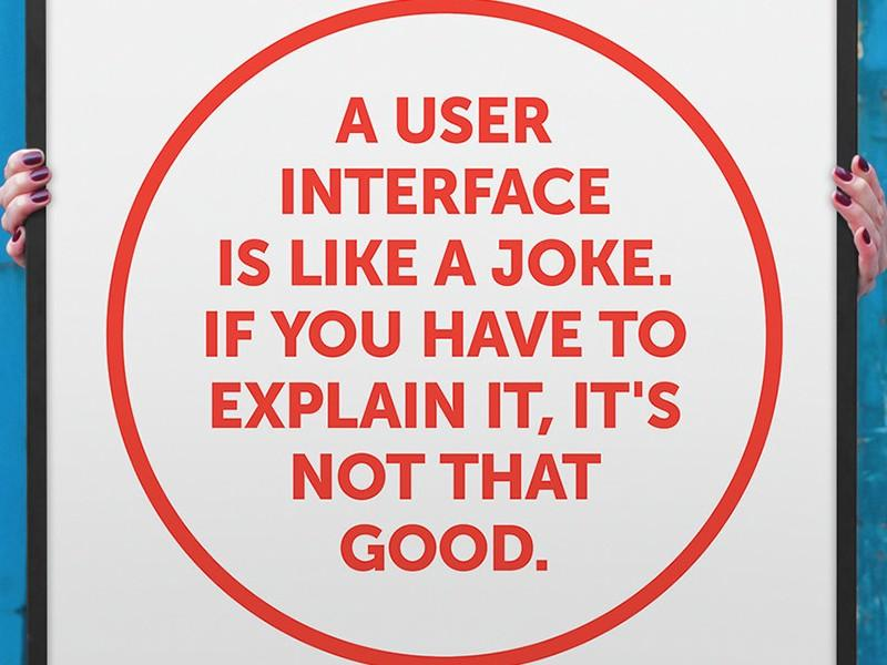 "A graphic that says ""A user interface is like a joke. If you have to explain it, it's not that good."""