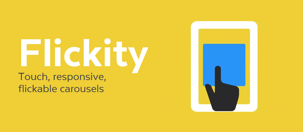 "The text ""Flickity: Touch, responsive, flickable carousels"" alongside a diagram of a hand swiping a tablet."