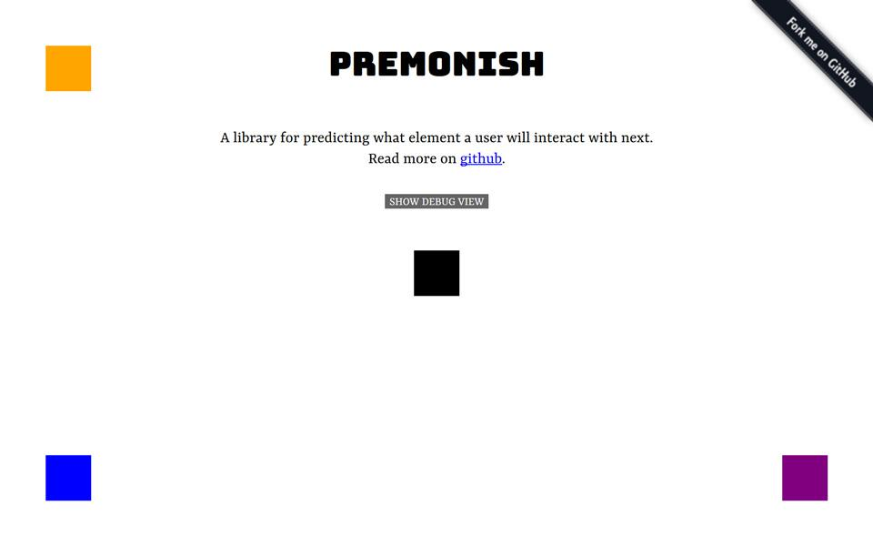 "A screenshot of the Premonish page, with different coloured squares in the center, top left, bottom left, and bottom right, along with the Premonish header and some descriptive text "" Premonish - A library for predicting what element a user will interact with next."""