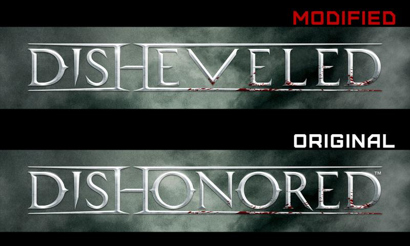 "Two Dishonored logos, one of which is reworded to spell ""Disheveled"""